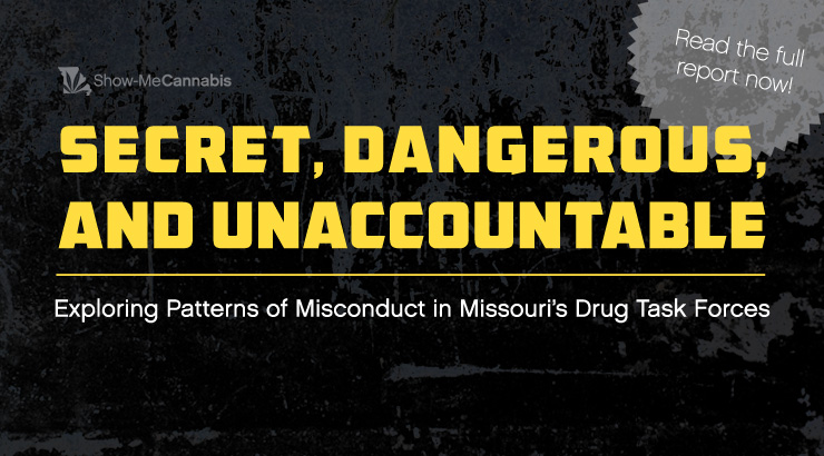 Secret, Dangerous, and Unaccountable: Exploring Patterns of Misconduct in Missouri's Drug Task Forces